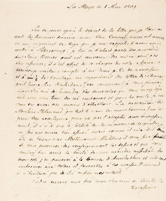 [Изсобрания величайшего коллекционера] Письмо графа Карла Васильевича Нессельроде [нафр.яз.] Гаага, 1мая 1804г. [где онработал вэто время секретарем посольства после перевода изГермании, куда посылался сманифестом овосшествии Александра I] Франсуа Гонтару [которого Нессельроде называет вписьме моим дорогим кузеном] воФранкфурт.