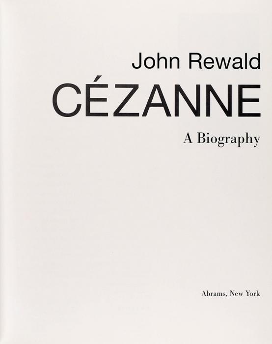 Ревалд, Дж. Сезанн. Биография. [Наангл.яз.]. Нью-Йорк: Abrams, 1986.